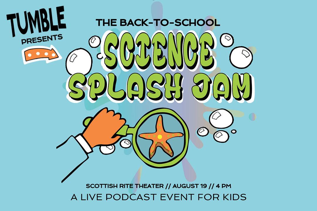 Tumble's Back-To-School Science Splash Jam