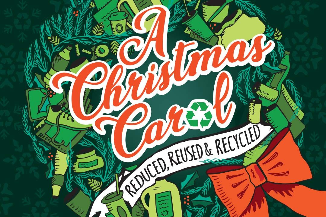 A Christmas Carol - Reduced, Reused, Recycled